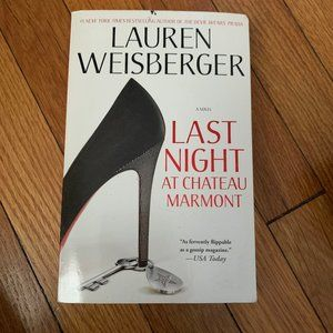 Other - Last Night at Chateau Marmont by Lauren Weisberger